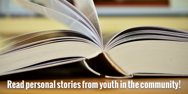 Read personal stories from youth in the community!